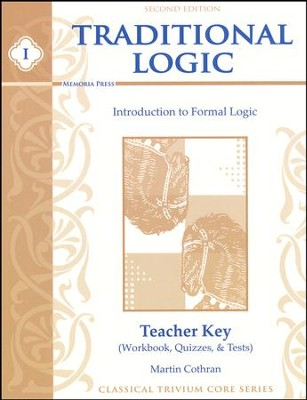 Traditional Logic 1 Workbook, Quizzes & Tests Teacher's Key (2nd Edition)  -     By: Martin Cothran