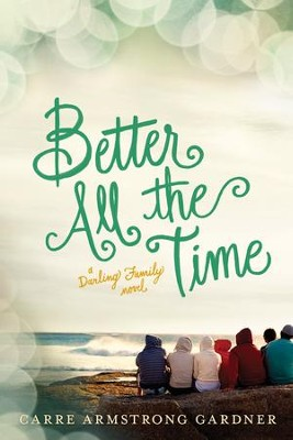 #2: Better All the Time  -     By: Carre Armstrong Gardner