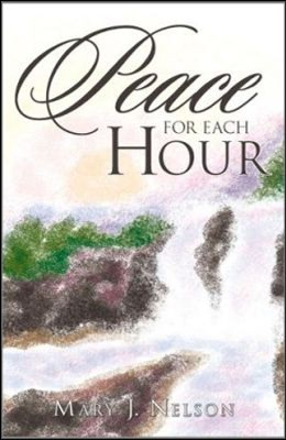 Peace for Each Hour  -     By: Mary J. Nelson