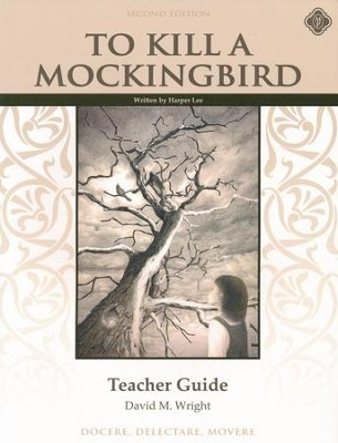 To Kill A Mockingbird Teacher Guide, 2nd Edition   -     By: David M. Wright