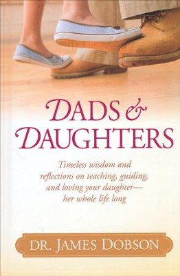Dads & Daughters   -     By: Dr. James Dobson