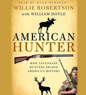 American Hunter, Unabridged CD  -     By: Willie Robertson, William Doyle