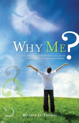 Why Me?  -     By: Beverly D. Thomas