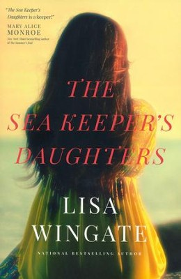 The Sea Keeper's Daughters, hardcover  -     By: Lisa Wingate