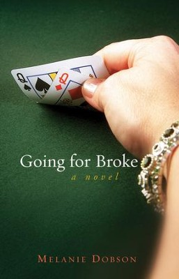 Going For Broke - eBook   -     By: Melanie Dobson
