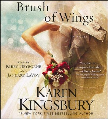 #3: Brush Of Wings, Unabridged CD  -     By: Karen Kingsbury