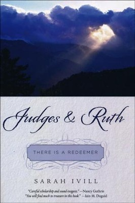 Judges & Ruth: There is a Redeemer  -     By: Sarah Ivill