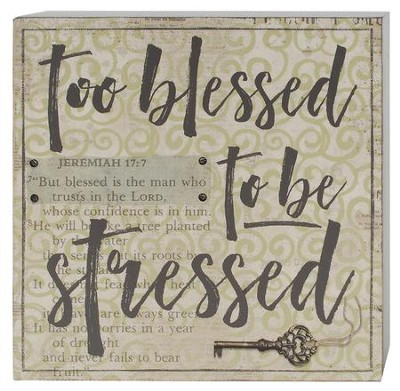 Too Blessed to Be Stressed Box Sign  -     By: Barbara Lloyd