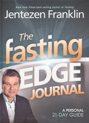 The Fasting Edge Journal: A Personal 21-Day Guide  -     By: Jentezen Franklin