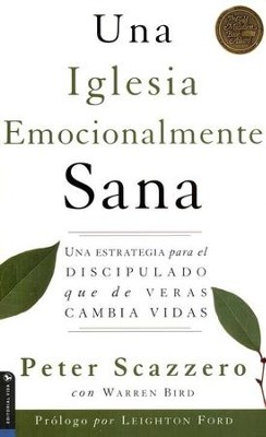 Una Iglesia Emocionalmente Sana  (The Emotionally Healthy Church)  -     By: Peter Scazzero