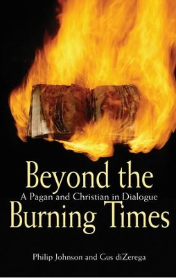 Beyond the Burning Times: A Pagan and Christian in Dialogue - eBook  -     By: Philip Johnson