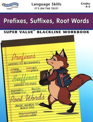Prefixes, Suffixes, Root Words, Grades 4-5: Super Value Blackline Workbook  -
