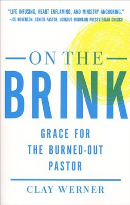 On the Brink: Grace for the Burned Out Pastor  -     By: Clay Werner