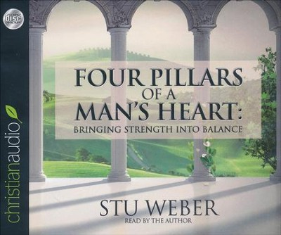 Four Pillars of a Man's Heart: Bringing Strength Into Balance - abridged audiobook on CD  -     Narrated By: Stu Weber     By: Stu Weber