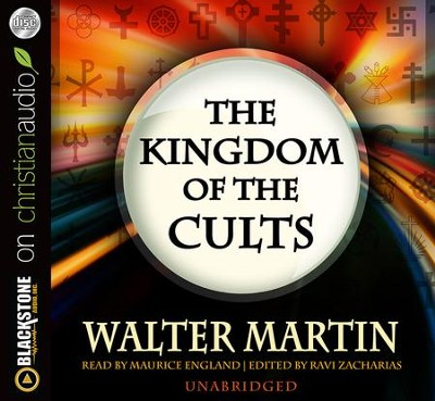Kingdom of the Cults - unabridged audiobook on MP3-CD  -     By: Walter Martin, Ravi Zacharias