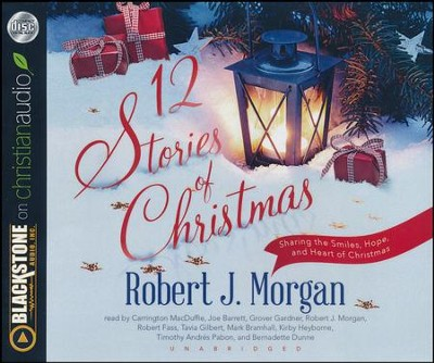 12 Stories of Christmas - unabridged audio book on CD  -     By: Robert J. Morgan
