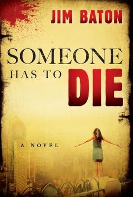 Someone Has to Die   -     By: Jim Baton