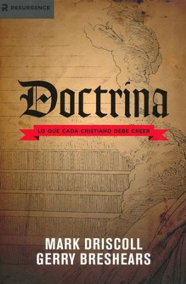 Doctrina: Lo Que Cada Cristiano Debe Creer  (Doctrine: What Christians Should Believe)  -     By: Mark Driscoll, Gerry Breshears