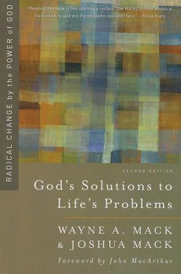 God's Solutions to Life's Problems: Radical Change by the Power of God  -     By: Wayne A. Mack, Joshua Mack