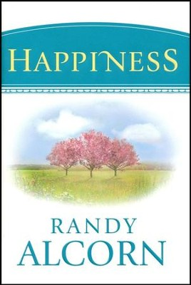 Happiness  -     By: Randy Alcorn