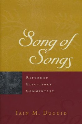 Song of Songs: Reformed Expository Commetnary [REC]   -     By: Iain M. Duguid
