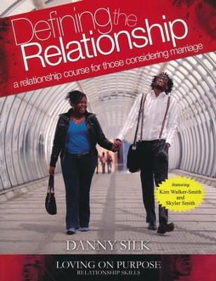 Defining the Relationship: A Relationship Course for Those Considering Marriage  -     By: Danny Silk