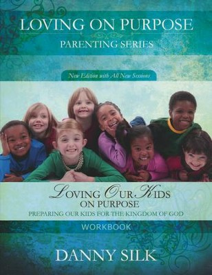 Loving Our Kids On Purpose Workbook: Preparing Our Kids For the Kingdom of God  -     By: Danny Silk