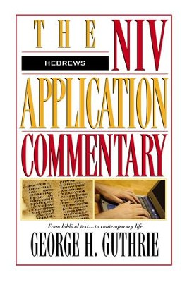 Hebrews: NIV Application Commentary - eBook   -     By: George Guthrie, Janet Nygren