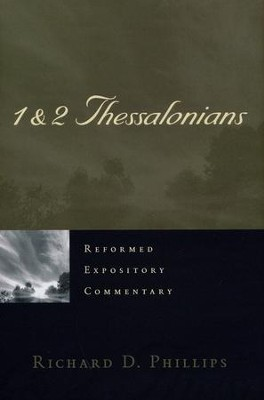 1-2 Thessalonians: Reformed Expository Commentary [REC]   -     By: Richard D. Phillips