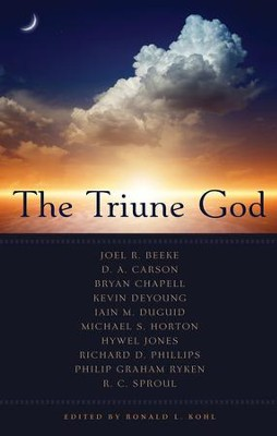 The Triune God  -     Edited By: Ronald L. Kohl