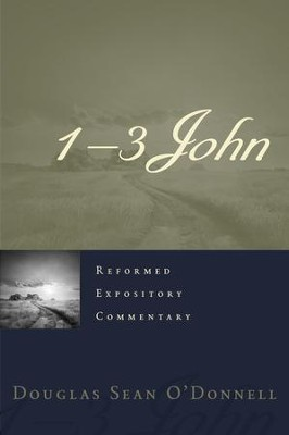 1-3 John: Reformed Expository Commentary [REC]   -     By: Douglas Sean O'Donnell