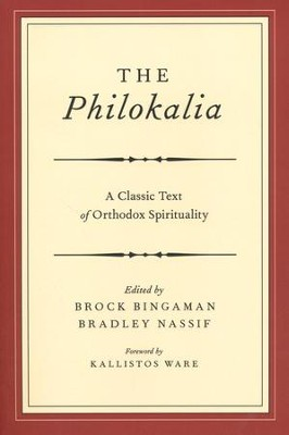 The Philokalia: A Classic Text of Orthodox Spirituality  -     Edited By: Brock Bingaman, Bradley Nassif     By: Edited by Brock Bingaman & Bradley Nassif