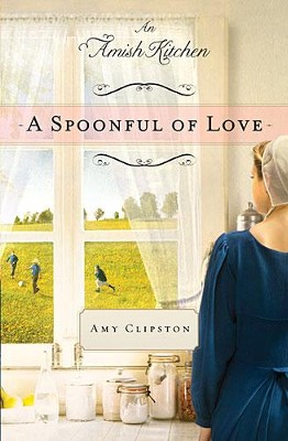 A Spoonful of Love, An Amish Kitchen Series #1- eBook   -     By: Amy Clipston