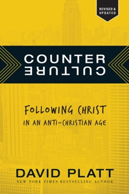 Counter Culture, Softcover edition  -     By: David Platt