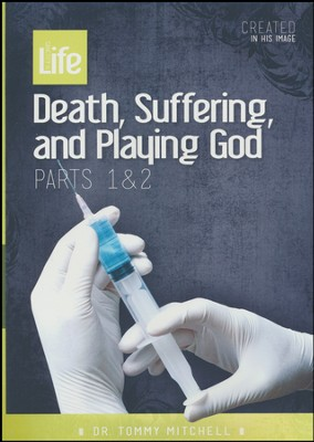 Death Suffering, and Playing God Part 1 & 2  -