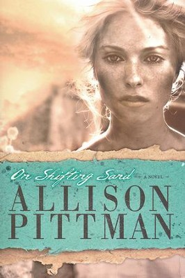 On Shifting Sand  -     By: Allison Pittman