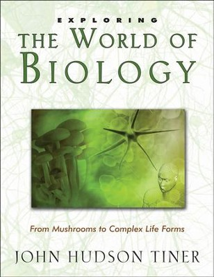 Exploring The World of Biology - PDF Download  [Download] -     By: John Tiner