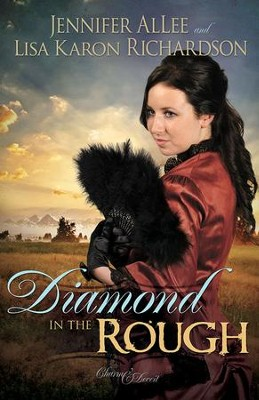 Diamond in the Rough, Charm and Deceit Series #1  -eBook   -     By: Jennifer Allee, Lisa Richardson