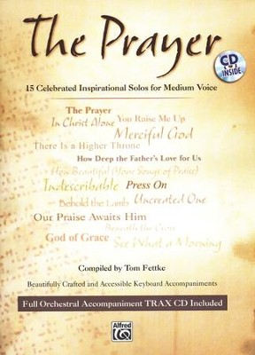 The Prayer: 15 Celebrated Inspirational Solos for  Medium Voice Book and Accompaniment CD  -     By: Tom Fettke
