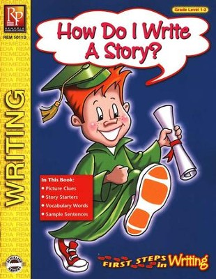 First Steps in Writing: How do I Write a Story? Grades 1-2    -