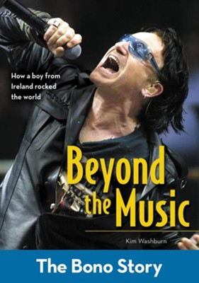 Beyond the Music: The Bono Story - eBook  -     By: Kim Washburn