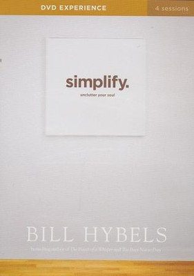 Simplify DVD Experience: Ten Practices to Unclutter Your Soul  -     By: Bill Hybels