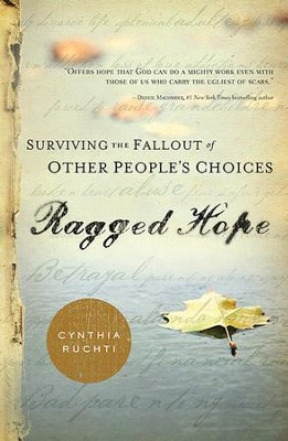 Ragged Hope: Surviving the Fallout of Other People's Choices - eBook  -     By: Cynthia Ruchti