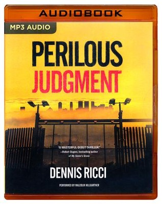 Perilous Judgment: A Real Justice Thriller - unabridged audio book on MP3-CD  -     Narrated By: Malcolm Hillgartner     By: Dennis Ricci