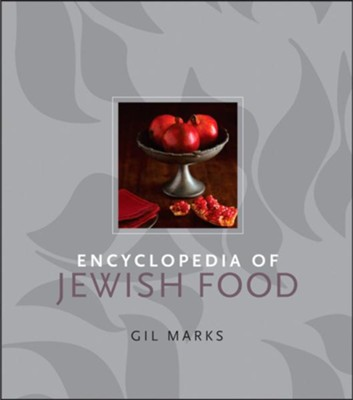 Encyclopedia of Jewish Food  -     By: Gil Marks
