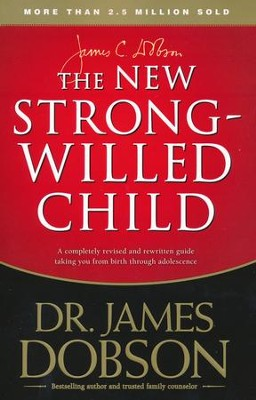 The New Strong-Willed Child: Surviving Birth Through Adolescence  -     By: Dr. James Dobson