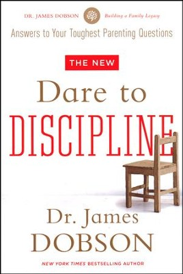 The New Dare to Discipline: Answers to Your Toughest Parenting Questions   -     By: Dr. James Dobson