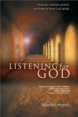 Listening for God: How an ordinary person can learn to hear God speak - eBook  -     By: Marilyn Hontz
