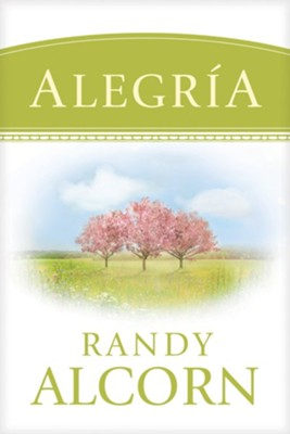 Alegría  (Happiness)  -     By: Randy Alcorn