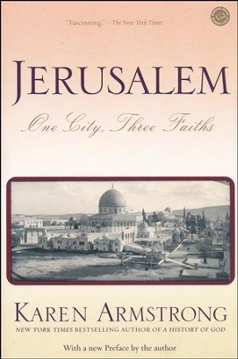 Jerusalem: One City, Three Faiths   -     By: Karen Armstrong